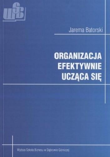 Okładka książki Organizacja efektywnie ucząca się
