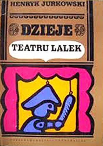 Okładka książki Dzieje teatru lalek. Od antyku do romantyzmu