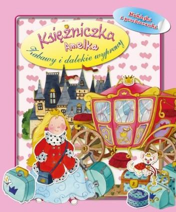 Okładka książki Księżniczka Amelka. Zabawy i dalekie wyprawy