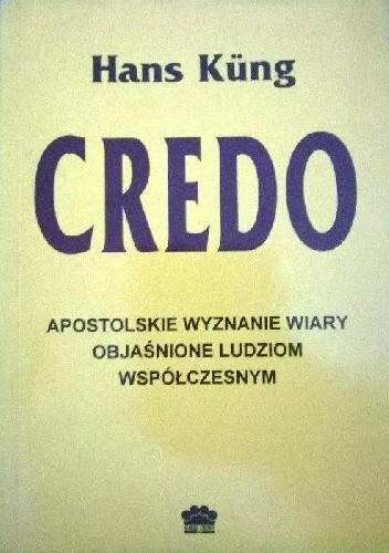 Okładka książki Credo: apostolskie wyznanie wiary objaśnione ludziom współczesnym