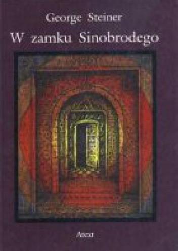 Okładka książki W zamku Sinobrodego. Kilka uwag w kwestii przedefiniowania kultury