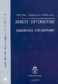 Okładka książki Adresy internetowe: zagadnienia cywilnoprawne