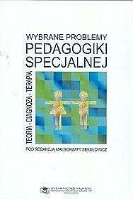 Okładka książki Wybrane problemy pedagogiki specjalnej : teoria-diagnoza-terapia