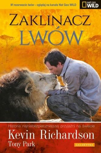 Okładka książki Zaklinacz lwów. Historia najniebezpieczniejszej przyjaźni na świecie.