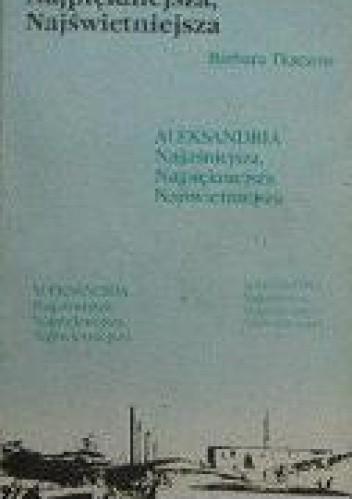 Okładka książki Aleksandria Najjaśniejsza, Najpiękniejsza, Najświetniejsza