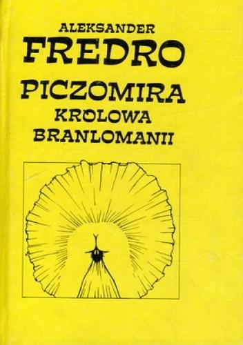 Okładka książki PICZOMIRA - KRÓLOWA BRANLOMANII