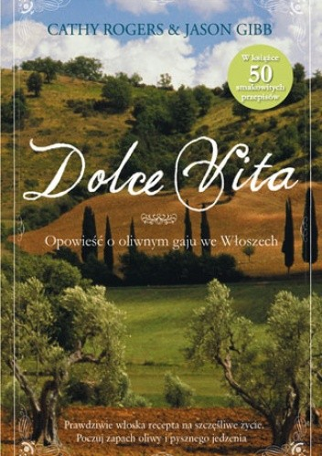 Okładka książki Dolce Vita. Opowieść o oliwnym gaju we Włoszech