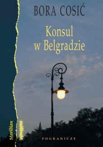 Okładka książki Konsul w Belgradzie