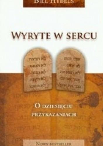 Okładka książki Wyryte w sercu. O dziesięciu przykazaniach.