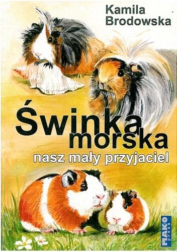 Okładka książki Świnka morska - nasz mały przyjaciel