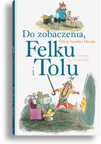 Okładka książki Do zobaczenia, Felku i Tolu