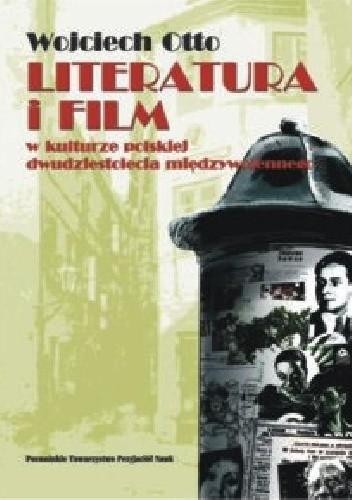 Okładka książki Literatura i film w kulturze polskiej dwudziestolecia międzywojennego