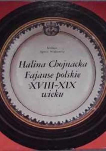 Okładka książki Fajanse polskie XVIII-XIX wieku