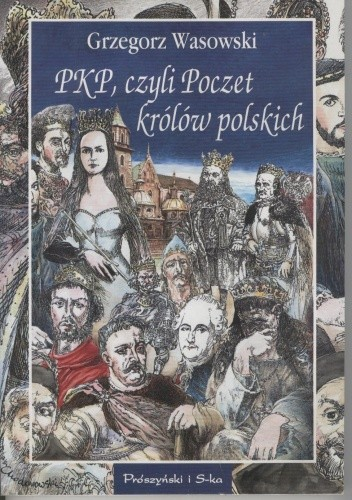 Okładka książki PKP, czyli Poczet królów polskich