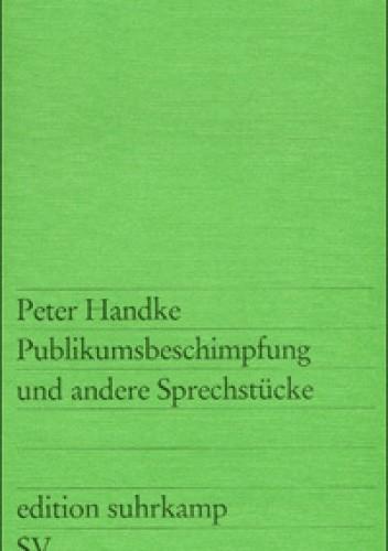 Okładka książki Publikumsbeschimpfung und andere Sprechstücke