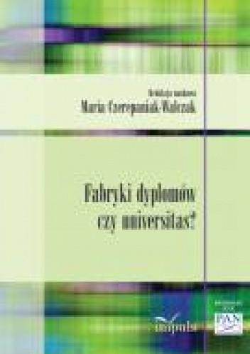 Okładka książki Fabryki dyplomów czy universitas?