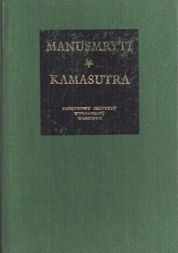 Okładka książki Manusmryti czyli traktat o zacności / Kamasutra czyli traktat o miłowaniu