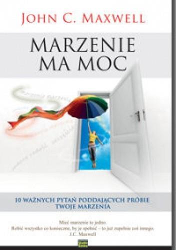 Okładka książki Marzenie Ma Moc