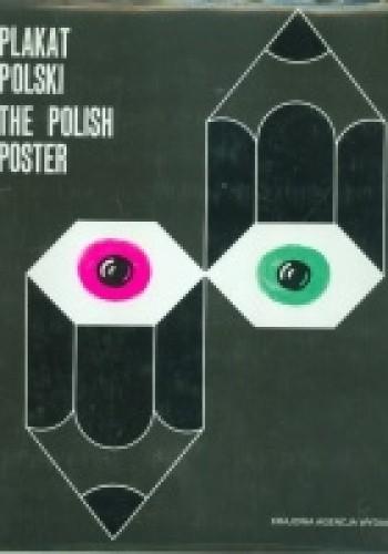Okładka książki Plakat polski 1970-1978. The Polish Poster