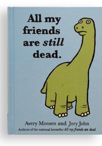 Okładka książki All my friends are still dead