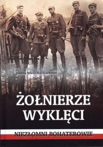 Okładka książki Żołnierze wyklęci. Niezłomni bohaterowie