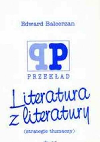 Okładka książki Literatura z literatury (strategie tłumaczy)