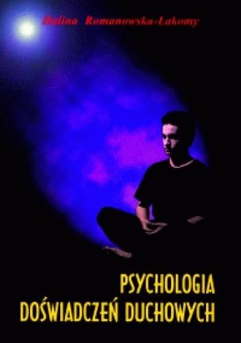 Okładka książki Psychologia doświadczeń duchowych
