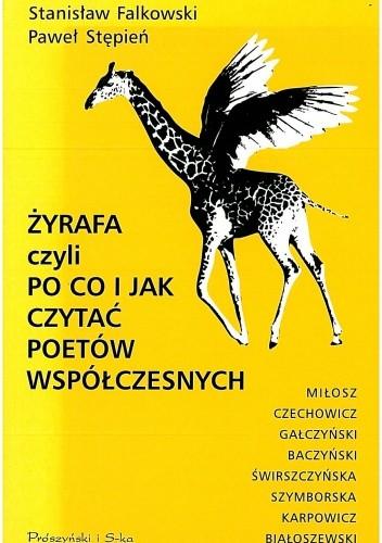 Okładka książki Żyrafa czyli Po co i jak czytać poetów współczesnych