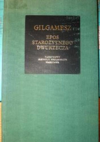 Okładka książki Gilgamesz. Epos starożytnego Dwurzecza