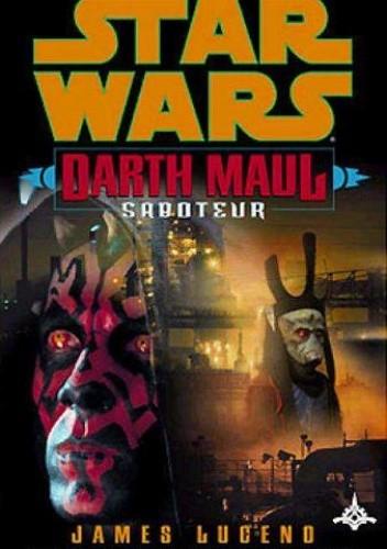 Okładka książki Darth Maul - Sabotażysta