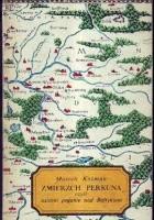 Zmierzch Perkuna, czyli ostatni poganie nad Bałtykiem