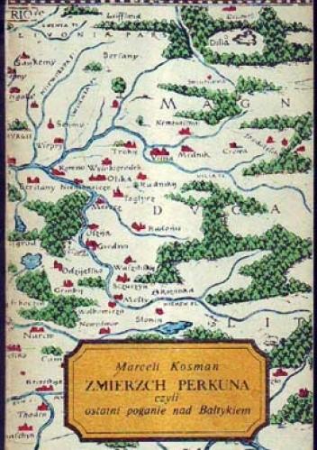 Okładka książki Zmierzch Perkuna, czyli ostatni poganie nad Bałtykiem