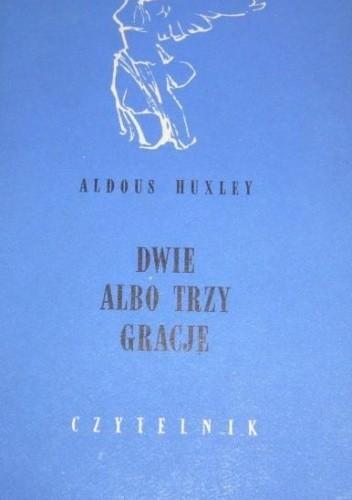 Okładka książki Dwie Albo Trzy Gracje
