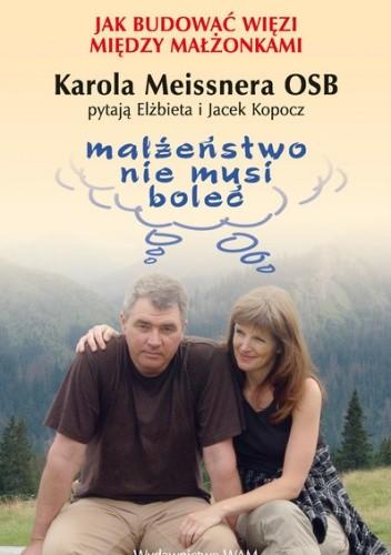 Okładka książki Jak budować więzi między małżonkami. Małżeństwo nie musi boleć