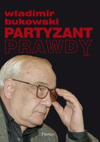 Okładka książki Partyzant prawdy. Tom I