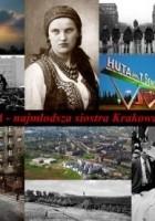 Nowa Huta - najmłodsza siostra Krakowa