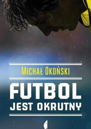 Okładka książki Futbol jest okrutny