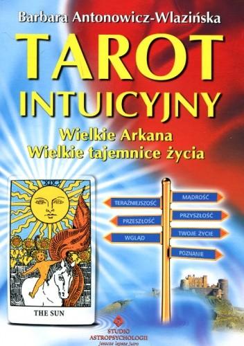 Okładka książki Tarot intuicyjny Wielkie Arkana Wielkie tajemnice życia