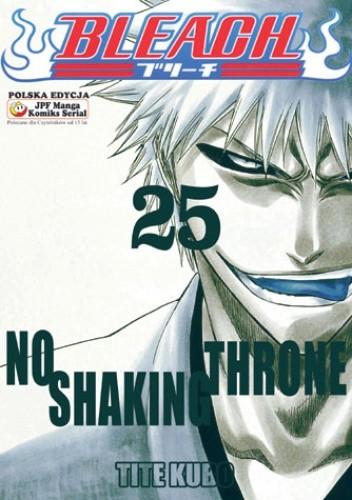 Okładka książki Bleach 25. No Shaking Throne