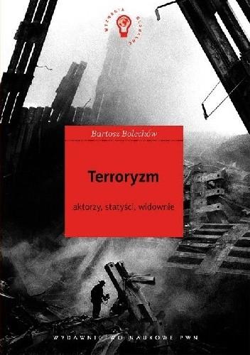 Okładka książki Terroryzm. Aktorzy, statyści, widownie.