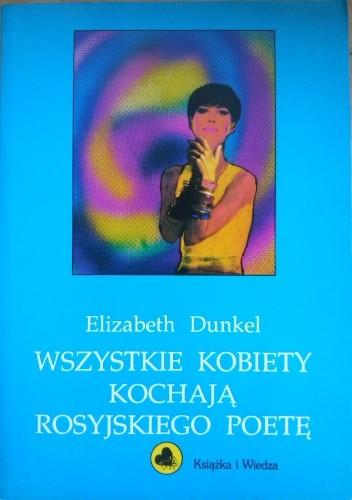 Okładka książki Wszystkie kobiety kochają rosyjskiego poetę