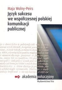 Okładka książki Język sukcesu we współczesnej polskiej komunikacji publicznej.