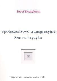 Okładka książki Społeczeństwo transgresyjne. Szansa i ryzyko