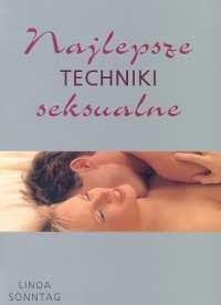 Okładka książki Najlepsze techniki seksualne