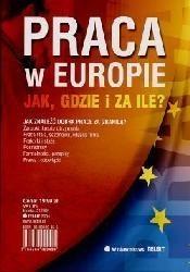 Okładka książki Praca w Europie jak, gdzie i za ile?