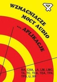 Okładka książki Stanisław Kwaśniewski. Wzmacniacze mocy audio ...Aplikacje Tom 4.