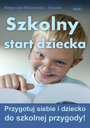 Okładka książki Szkolny start dziecka - e-book
