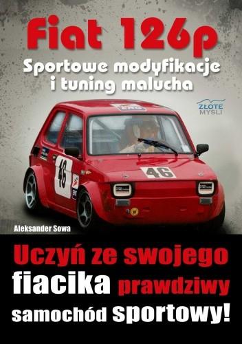 Okładka książki Fiat 126p. Sportowe modyfikacje i tuning malucha - e-book