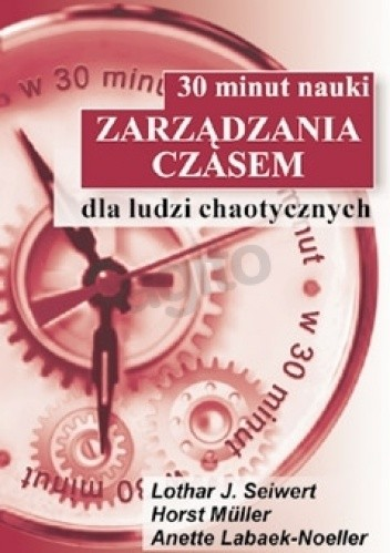 Okładka książki 30 minut nauki zarządzania czasem dla ludzi chaotycznych