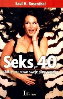 Okładka książki Seks. Po 40 odkryj na nowo swoje silne strony